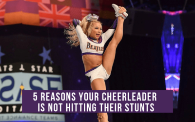 5 Reasons Your Cheerleader is Not Hitting Their Stunts